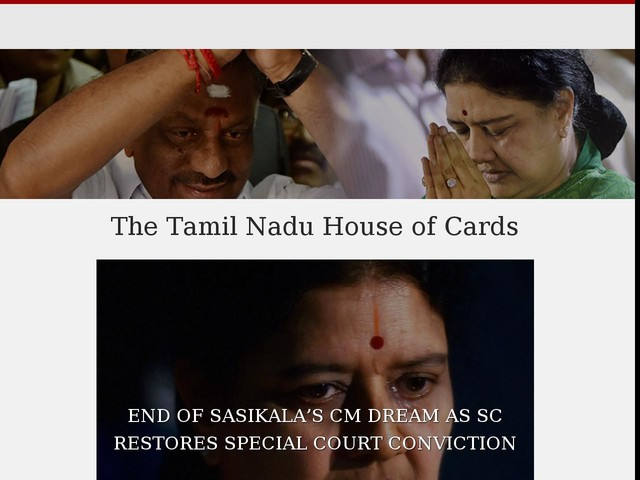 Sasikala convicted, OPS 'expelled': The Tamil Nadu house of cards