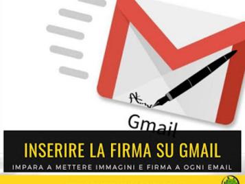 [GUIDA] Come inserire una firma con immagine in Gmail