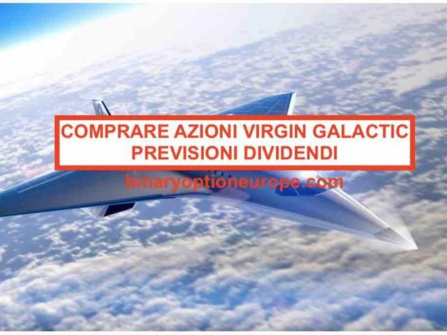 Dove e come comprare azioni Virgin Galactic [2021] Previsioni (SPCE)