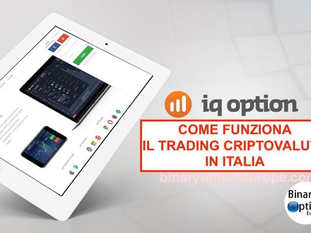 IQ Option Italia come funziona il trading di criptovalute, opzioni, FX e CFD