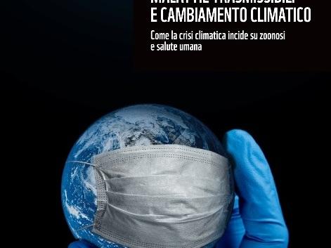 Non solo Covid-19: la crisi climatica e le altre zoonosi di cui (ancora) non ci preoccupiamo