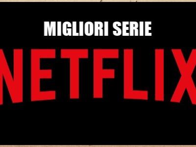 Migliori serie Netflix 2019: quali sono quelle da non perdere