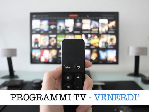 I programmi in tv oggi, 6 dicembre 2019: film, intrattenimento e attualità
