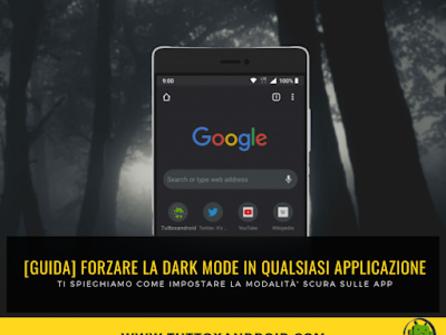 [Guida] Impostare la modalità scura (Dark mode) su qualsiasi App Android con questa procedura