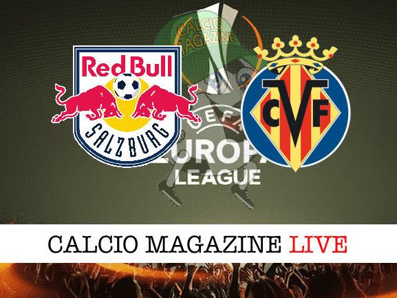 RB Salzburg – Villarreal: diretta live, risultato in tempo reale