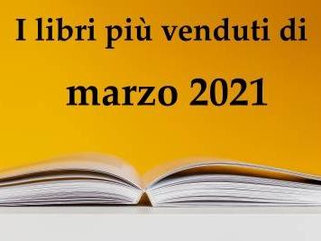 I libri più venduti a marzo 2021