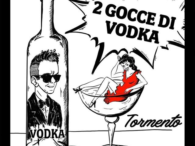 Tormento – 2 gocce di vodka (Testo)
