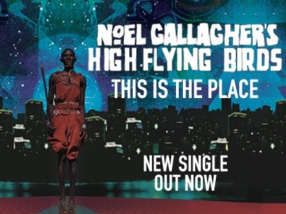 This Is the Place – Noel Gallagher's High Flying Birds – Testo e Traduzione