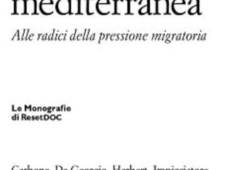 La sfida mediterranea: Alle radici della pressione migratoria