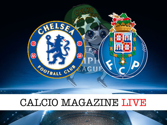 Chelsea – Porto: cronaca diretta live, risultato in tempo reale