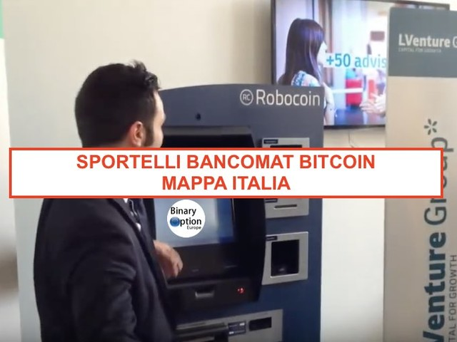 Bancomat Bitcoin come funziona in Italia: come prelevare [mappa]