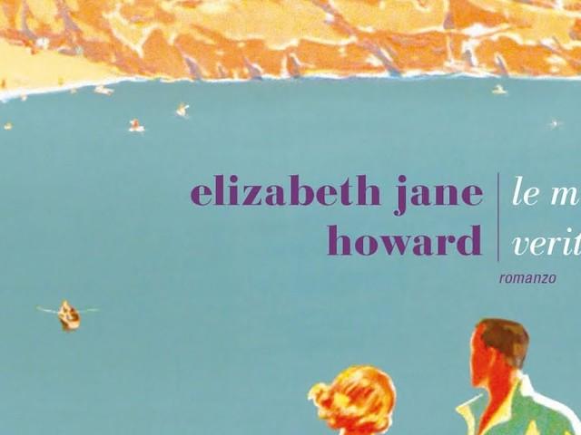"""Personaggi in cerca di casa: """"Le mezze verità"""" di Elizabeth Jane Howard"""