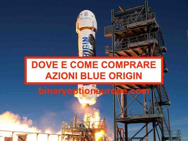 Dove e come comprare azioni Blue Origin [2021] Azioni spaziali