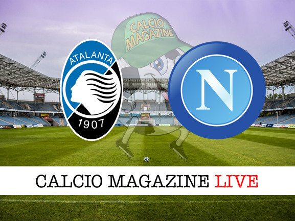 Atalanta – Napoli: cronaca diretta live, risultato in tempo reale