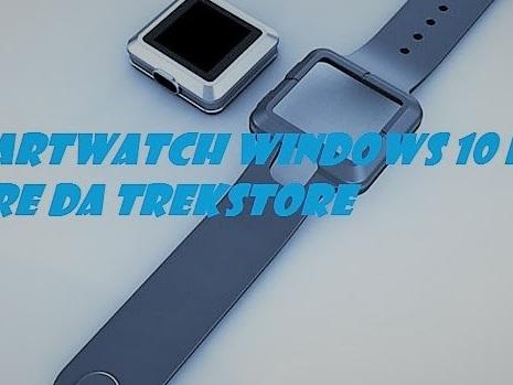 Smartwatch Windows 10 IoT Core da Trekstore