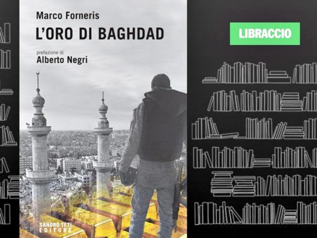 """Libraccio: Marco Forneris presenta """"L'oro di Baghdad"""