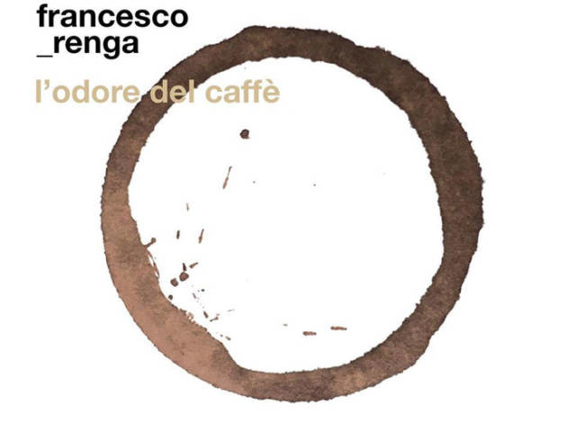 FRANCESCO RENGA: in radio L'ODORE DEL CAFFÈ! (testo e audio)