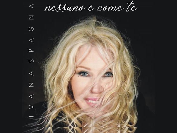 """Ivana Spagna, il nuovo singolo è """"Nessuno è come te"""""""