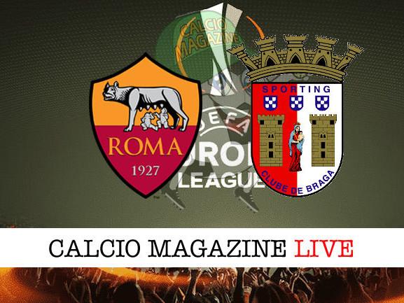 Roma – Sporting Braga: cronaca diretta live, risultato in tempo reale