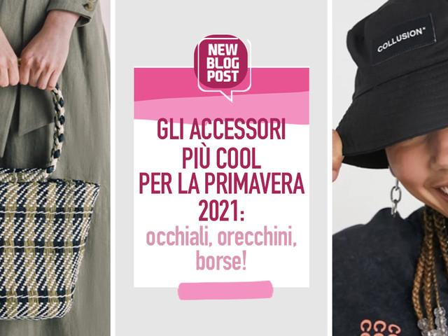 Gli ACCESSORI più COOL per la primavera 2021: occhiali, orecchini, borse! | Moda & Tendenze