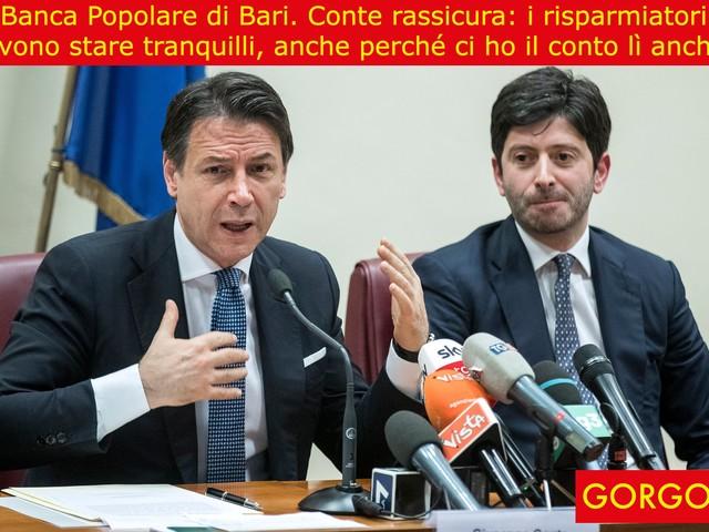 La satira del giorno: Conte rassicura i correntisti della Popolare di Bari