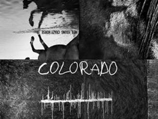 Novità Prossime Venture 17. Annunciato Da Mesi, il Prossimo 25 Ottobre Uscirà Il Nuovo Album Di Neil Young Con I Crazy Horse Intitolato Colorado!