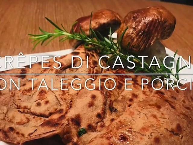 Cuciniamo insieme: crepes di castagne con Taleggio e porcini