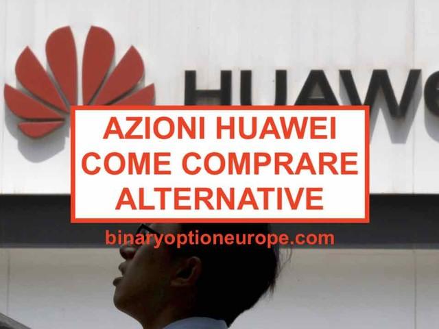 Dove Comprare Azioni Huawei: borsa, grafico, prezzo, valore [2020]
