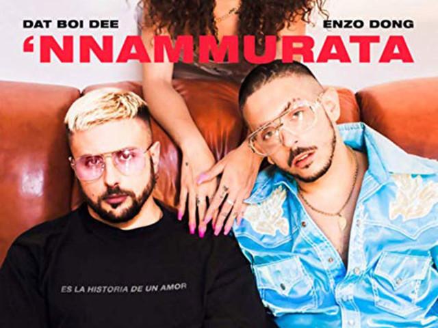 Dat Boi Dee & Enzo Dong – 'Nnammurata: audio e testo della nuova canzone