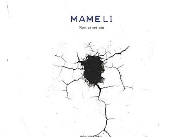 Mameli – Non ci sei più: audio e testo del singolo
