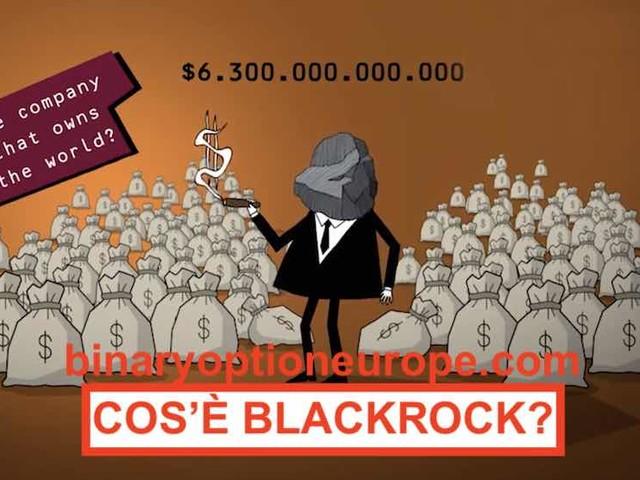 Blackrock cos'è come funziona il fondo che governa il mondo e l'Italia [2021]