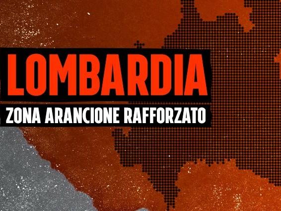 Lombardia in zona arancione rafforzato: ecco il testo dell'ordinanza