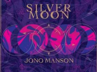 Il Miglior Lavoro Di Sempre Del Nostro Amico Ormai Mezzo Italiano! Jono Manson – Silver Moon