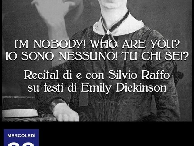 """@TeatroArciliuto – Mercoledì 22 maggio – Sala Teatro – Silvio Raffo porta in scena """"I'm nobody! Who are you?"""""""