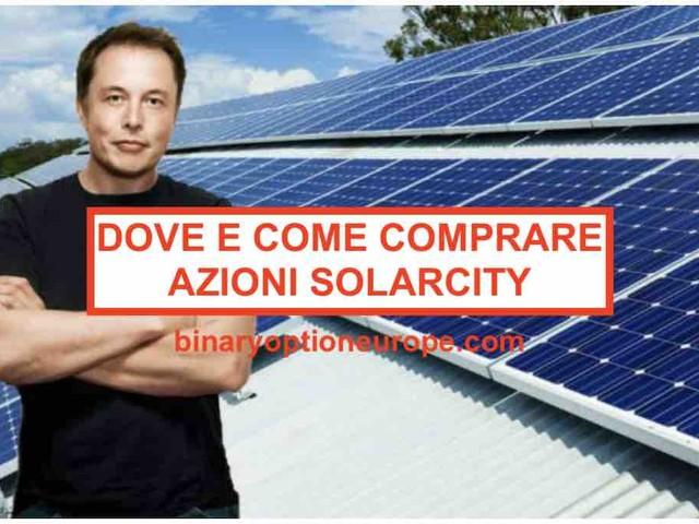 Dove e come comprare azioni SolarCity Italia [2021] Previsioni