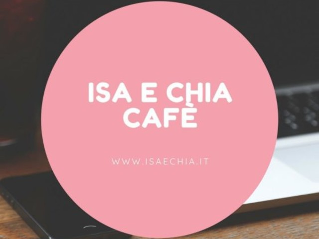 'Isa e Chia Cafè', l'angolo delle chiacchiere in libertà (19/09/19)