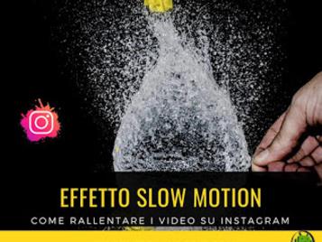 Slow Motion Instagram: come rallentare i tuoi video e le tue storie
