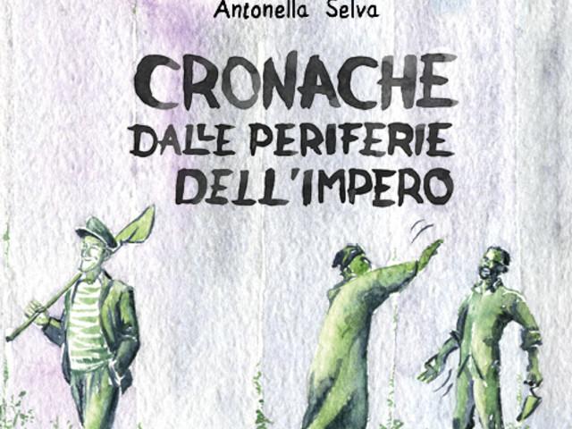 Antonella Selva, Cronache dalle Periferie dell'Impero