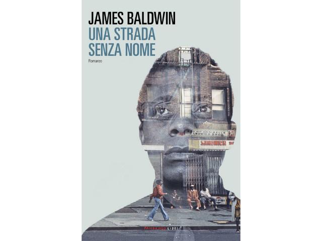 """""""Una strada senza nome"""" di James Baldwin: l'animo umano visto attraverso gli occhi di un eterno estraneo"""