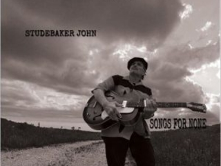 Decisamente Meglio Accompagnato Che Solo. Studebaker John – Songs For None