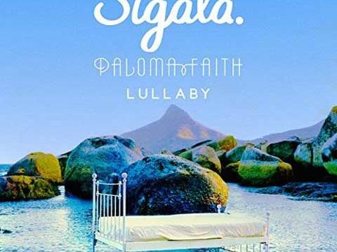 Sigala & Paloma Faith – Lullaby: audio, testo e traduzione