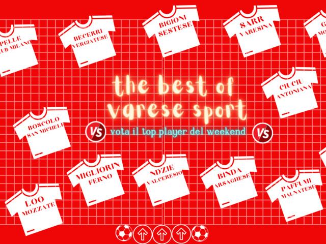 """The best of the weekend: che è stato il migliore? Ecco la """"Varese Sport Team"""" del calcio dilettanti"""