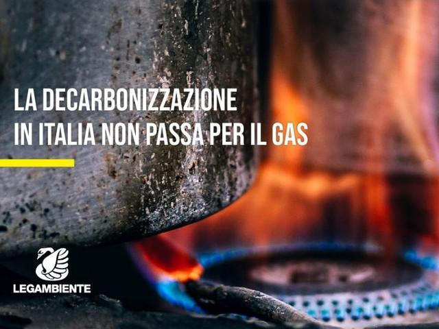 Legambiente: la decarbonizzazione in Italia non passa per il gas