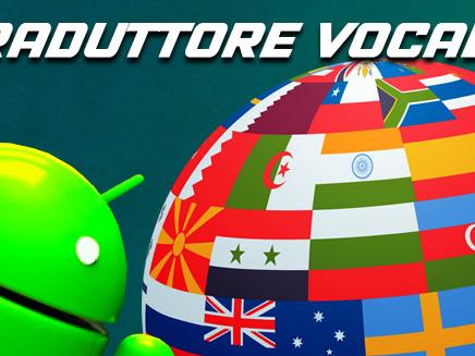 TRADUTTORE VOCALE – le migliori app per Android