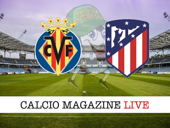 Villarreal – Atletico Madrid 0-2: diretta live e risultato finale
