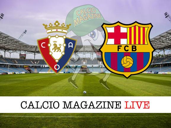 Osasuna – Barcellona: dove vedere la diretta live e risultato