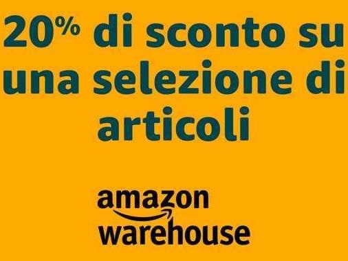 Torna l'ambitissimo -20% su Amazon Warehouse!