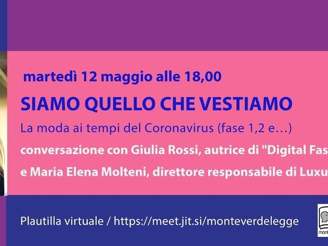 Martedì 12 maggio ore 18,00 incontro virtuale: SIAMO QUELLO CHE VESTIAMO. La moda ai tempi del Coronavirus (fase 1,2 e…)