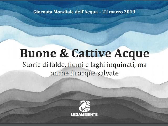 Buone e cattive acque: viaggio nell'Italia di falde, fiumi e laghi inquinati e delle acque salvate