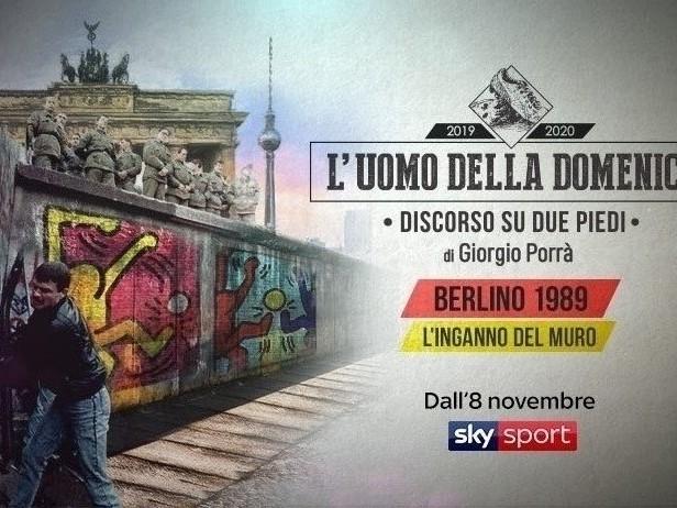 """L'Uomo della Domenica: """"Berlino 1989, l'inganno del Muro"""""""